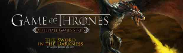 Telltale Games and HBO Releasing Game of Thrones - Episode Three:
