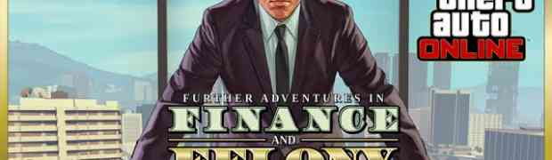 GTA Online: Further Adventures in Finance and Felony Now Available