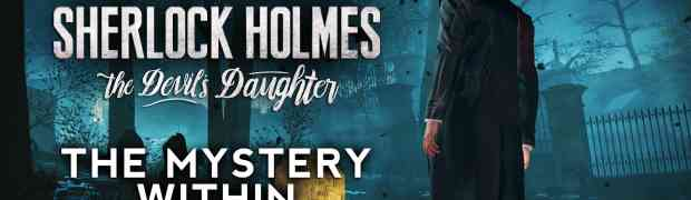 Sherlock Holmes: The Devil's Daughter Coming Soon