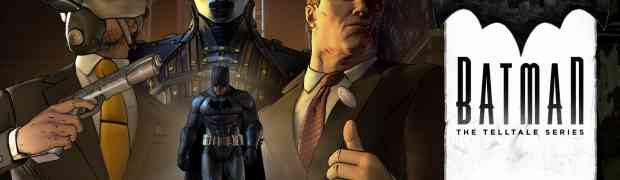 'BATMAN - The Telltale Series' Episode 3: New World Order