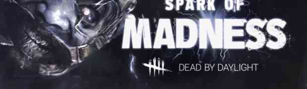 Dead by Daylight Launches Spark of Madness DLC