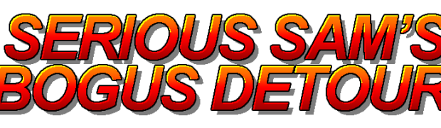 SERIOUS SAM'S BOGUS DETOUR AVAILABLE NOW ON PC + LINUX