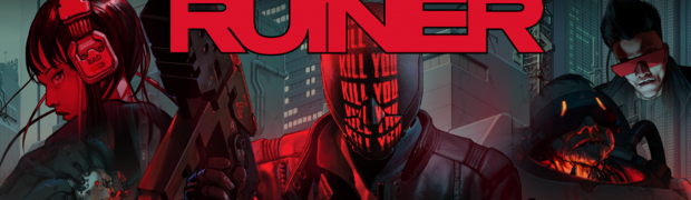 RUINER UNLEASHES CYBERPUNK FURY ON XBOX ONE, PLAYSTATION 4, AND PC